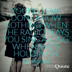 Young love kip moore music lyrics life song country children photography quote love