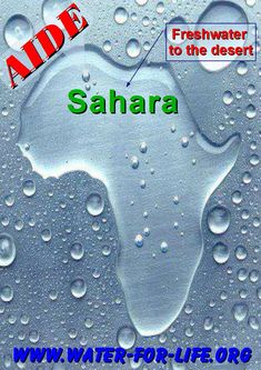 AIDE Freshwater to the desert Sahara Own Goal, North Africa, Fresh Water, Life, Soda