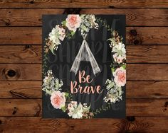 Be Brave Instant Download by TeaTimePrintables on Etsy