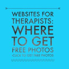Free websites for therapists  So... you've got a website... you are starting to think about blogging. And  you think- I really need some photographs for my website. Where do you go?  Can you find free photographs? Can you just grab them from Google? What  about Creative Commons License? I'm going to help today.But first, let me  tell you how I paid over $1,000 for ONE picture and how you can avoid my  rookie mistake  How to pay over $1,000 for one picture  I was on the board of my local…