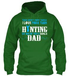 Love Hunting And Being A Dad Limited! Irish Green T-Shirt Front