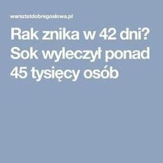 Rak znika w 42 dni? Sok wyleczył ponad 45 tysięcy osób Natural Remedies, Detox, Health Fitness, Quotes, Unique, Creative, Quotations, Qoutes, Natural Treatments