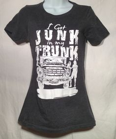 Ladies fitted shirt Junk in your trunk by ResurrectdRelics on Etsy, $25.00