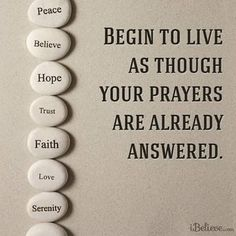 Live as though prayers already answered