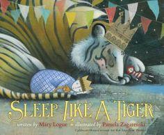 Caldecott Honor: Sleep Like a Tiger illustrated by Pamela Zagarenski & written by Mary Logue