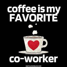 coffee is my favorite coworker meme