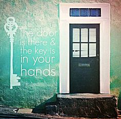 #WordsOfWisdom Wednesday because the #door is there and the #key is in your hands ;)  Ask me about our #programs that will continually #inspire you to reach #newgoals or visit http://sherylscott.nerium.com/ #Nerium #JoinNerium #NeriumOpportunity #LiveBetter #BuildYourDream #WiseWords