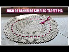 JOGO DE BANHEIRO SIMPLES -TAPETE PIA/ DIANE GONÇALVES - YouTube