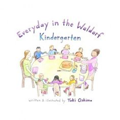 Everyday in the Waldorf Kindergarten by Toki Oshima