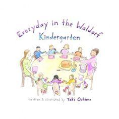 Everyday in the Waldorf Kindergarten by Toki Oshima