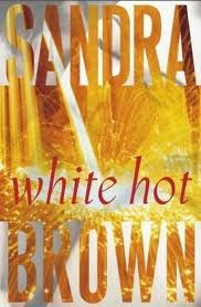 Anything by Sandra Brown is smokin white hot.