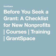 Before You Seek a Grant: A Checklist for New Nonprofits | Courses | Training | GrantSpace
