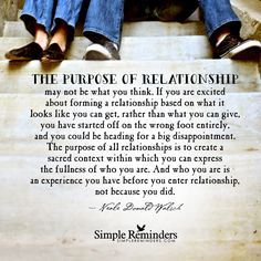 The purpose of relationship - The purpose of relationship may not be what you think. If you are excited about forming a relationship based on what it looks like you can get, rather than what you can give, you have started off on the wrong foot entirely, and you could be heading for a big disappointment. The purpose of all relationships is to create a sacred context within which...