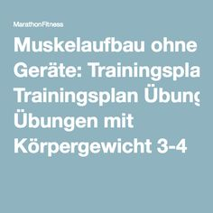 Muskelaufbau ohne Geräte: Trainingsplan Übungen mit Körpergewicht 3-4
