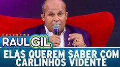 Elas Querem Saber com Carlinhos Vidente | Programa Raul Gil (29/04/17)