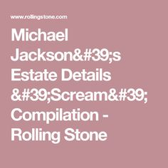Michael Jackson's Estate Details 'Scream' Compilation - Rolling Stone