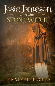 """Josie Jameson And The Stone Witch""  ***  Jennifer Hotes  (2015)"