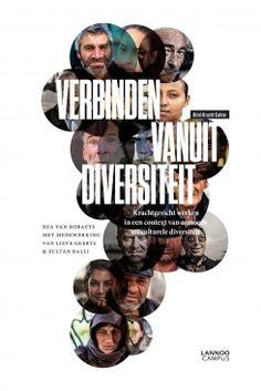 Verbinden vanuit diversiteit : krachtgericht sociaal werk in een context van armoede en culturele diversiteit / Van Robaeys, Bea; Geerts, Lieve; Balli, Sultan