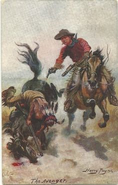 The Wild West; Raphael Tuck series # 2630 ; 'The Avenger' by artist Harry Payne