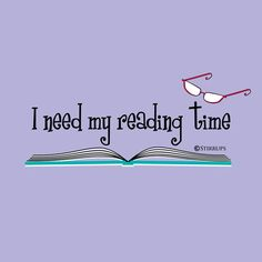 I wish I had more time for my needed reading time. - Book T Shirts - Ideas of Book T Shirts - I wish I had more time for my needed reading time. I Love Books, Good Books, Books To Read, My Books, Reading Time, I Love Reading, Reading Books, The Words, Reading Quotes
