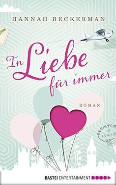 In Liebe, für immer: Roman (Allgemeine Reihe. Bastei Lübbe Taschenbücher)