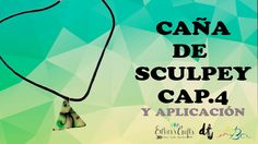 Colgante con arcilla polimérica Sculpey. Cañas de Sculpey 4. Suscríbete gratis a nuestro canal aquí: http://goo.gl/jcPiiz
