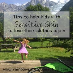 Ideas to help when kids skin are irritated by their clothes.