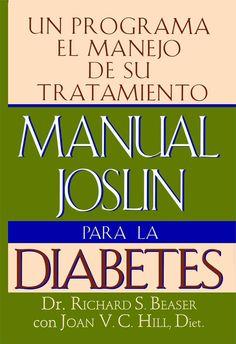 Manual Joslin Para LA Diabetes/the Joslin Guide to Diabetes: UN Programa Para El Manejo De Su Tratamiento