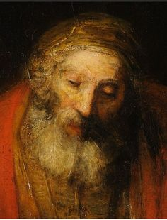 "The Prodigal Son, Rembrandt van Rijn (detail father) ""But it was appropriate to celebrate and be glad, for this, your brother, was dead, and is alive again. He was lost, and is found."" – Luke 15:32,"