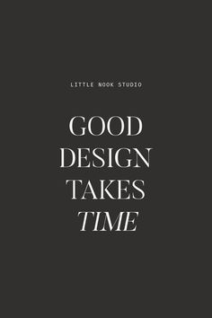 Good design takes time, inspirational animated, instagram quote template for designers or bloggers. Modern minimalist fonts, logos, branding, brand, typography, type.