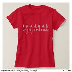 Enjoy nature tee shirt