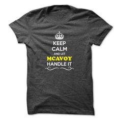 Keep Calm and Let MCAVOY Handle it - #student gift #small gift. BUY IT => https://www.sunfrog.com/LifeStyle/Keep-Calm-and-Let-MCAVOY-Handle-it.html?68278