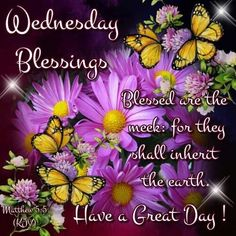 Wednesday Blessings good morning wednesday hump day wednesday quotes good morning quotes happy wednesday good morning wednesday wednesday quote happy wednesday quotes beautiful wednesday quotes wednesday quotes for friends and family Wednesday Morning Images, Wednesday Morning Greetings, Wednesday Hump Day, Blessed Wednesday, Happy Wednesday Quotes, Wonderful Wednesday, Wednesday Wishes, Happy Friday, Morning Blessings