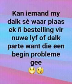 Kan iemand my dalk sé... Afrikaanse Quotes, Friendship Quotes, Getting Old, Cute Pictures, Qoutes, Give It To Me, Language, Humor, Driftwood Ideas