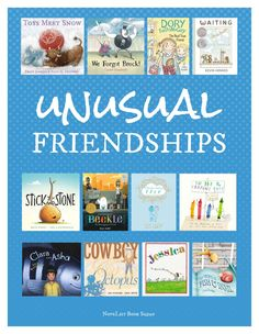 Books about unusual friendships. (Created by NoveList. To see the article in NoveList search: UI 443480)