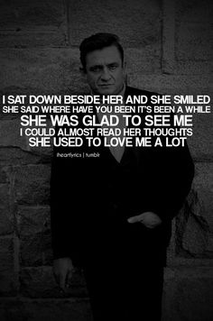 She Used to Love Me A Lot - Johnny Cash - cover - David Allan Johnny Cash Lyrics, Johnny Cash Quotes, Boy Quotes, Music Quotes, Life Quotes, Country Lyrics, Country Singers, Lost Myself Quotes, Still Love You