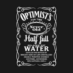 Check out this awesome 'Optimist%27s+water' design on @TeePublic!