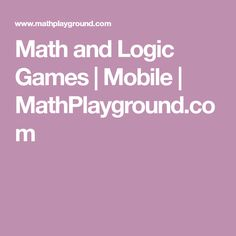 Math and Logic Games | Mobile | MathPlayground.com