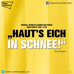 """Fußball-Spruch Klassiker der Woche. #128 """"Haut's eich in Schnee!"""" Ernst Happel (bei einer Pressekonferenz zu den anwesenden Reportern, ehe er aufsteht und geht)"""