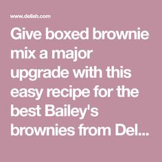 Give boxed brownie mix a major upgrade with this easy recipe for the best Bailey's brownies from Delish.com.