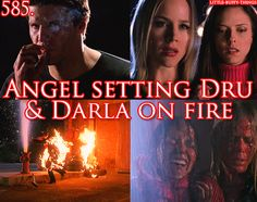 Angel setting Dru and Darla on fire.