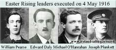 Executed for their part in Easter Uprising!