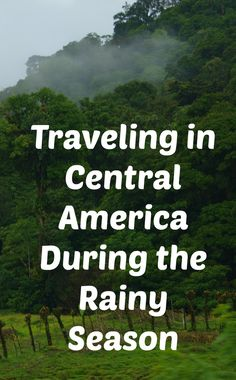 Here's what we learned while traveling in Central America during the rainy season. HINT: It's NOT all rain:)