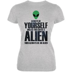Halloween Always Be Yourself Alien Heather Grey Juniors Soft T-Shirt | OldGlory.com