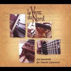 Le Vent Du Nord - Les Amants Du Saint-Laurent