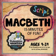 EDITABLE AGES 9-14 FLEXIBLE CASTING 8-30 Characters FLEXIBLE FORMATING --Good for upper elementary or lower school grades --Good for middle school grades Shakespeare Shorties playscripts are designed for the teacher with limited time or funds. These have been immensely successful for