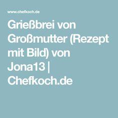 Grießbrei von Großmutter (Rezept mit Bild) von Jona13 | Chefkoch.de
