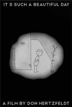 "Cult animator and Academy Award nominee Don Hertzfeldt has seamlessly combined his 3 short films about a man named Bill--""Everything Will Be Okay"" (2006, Sundance Jury Award), ""I Am So Proud of You"" (2008, 27 awards), and ""It's a Beautiful Day"" (2011).  Blending traditional animation, experimental optical effects, trick photography, and new digital hybrids printed out one frame at a time, all 3 chapters of the story were captured entirely on a 1940's-era animation stand. Vimeo on Demand"