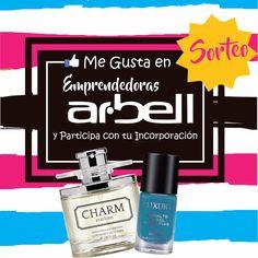 """Dale """"Me Gusta"""" Emprendedoras ARBELL en Facebook, con tu incorporación participas del Sorteo de Perfume y un Esmalte +Info en www.facebook.com/... o al #WhatsApp 116806162"""