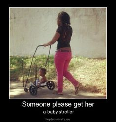 Ghetto baby stroller. Ridiculous and where is his clothes?